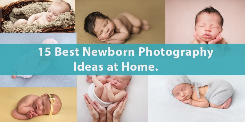 15 Best Newborn Photography Ideas at Home