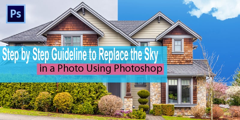 Replace the Sky in a Photo Using Photoshop (Step by Step Guide)